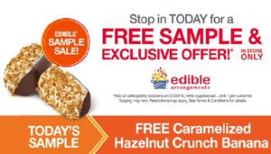 Free Caramelized Hazelnut Crunch Banana Samples at Edible Arrangements Today