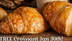 Free Croissant at La Madeleine French Bakery on 1/30
